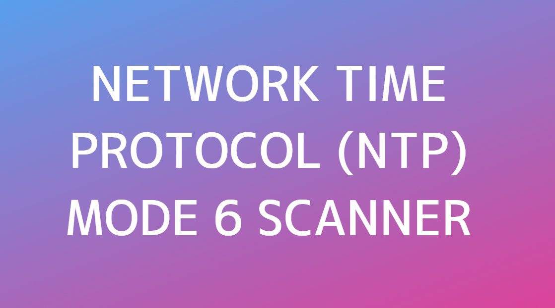 Network Time Protocol NTP Mode 6 Scanner