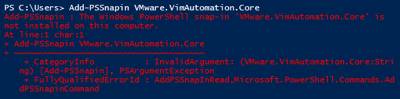 The Windows PowerShell snap-in 'VMware.VimAutomation.Core' is not installed on this computer.