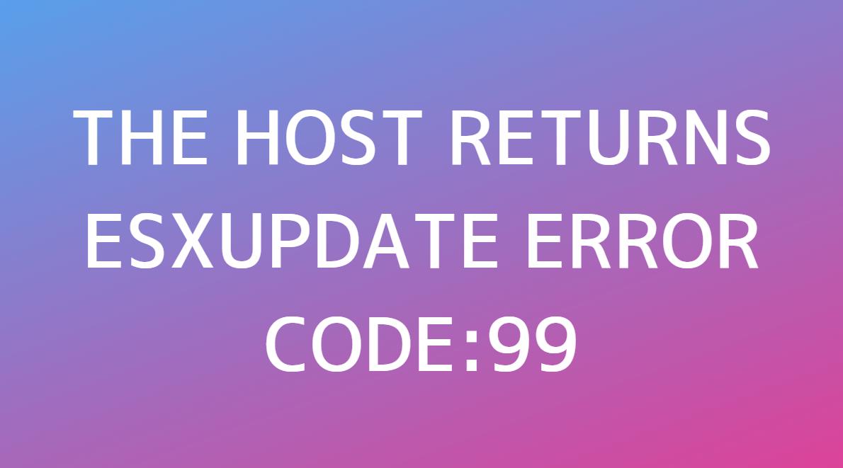 The host returns esxupdate error code