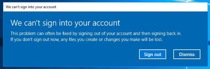 We can't sign into your account. This problem can oftenbe fixed by signing out of your account and then signing back in.