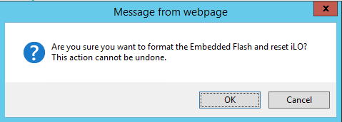 Are you sure you want to format the Embedded Flash and reset iLO? This action cannot be undone.