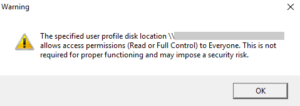 The specified user profile disk location allows access permissions to Everyone